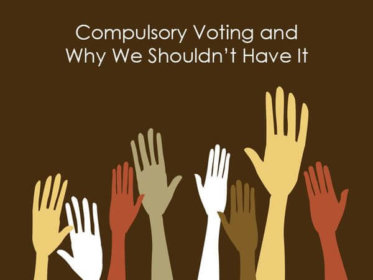 Compulsory Voting and Why We Shouldn't Have It