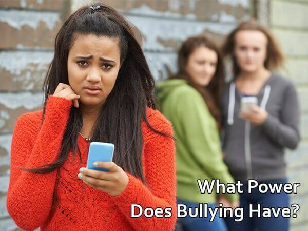 What Power Does Bullying Have?
