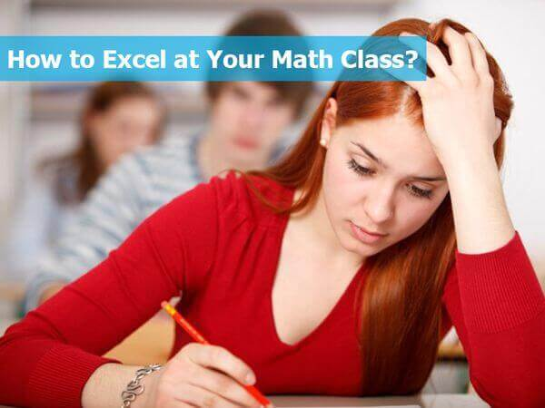 How to Excel at Your Math Class?