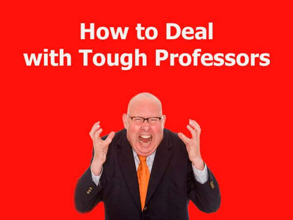 How to Deal with Tough Professors